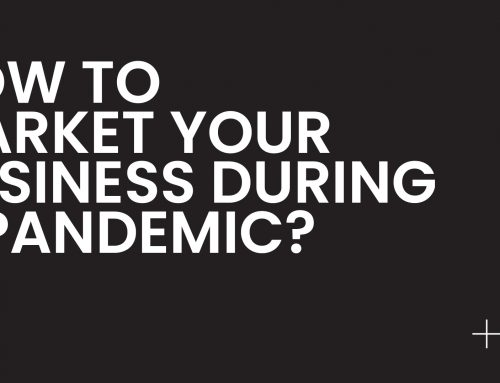 How to market your business during a pandemic?